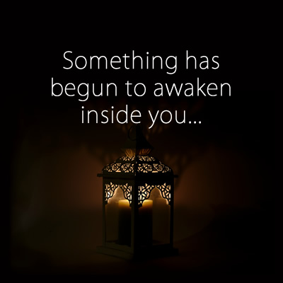 Something has begun to awaken inside you...